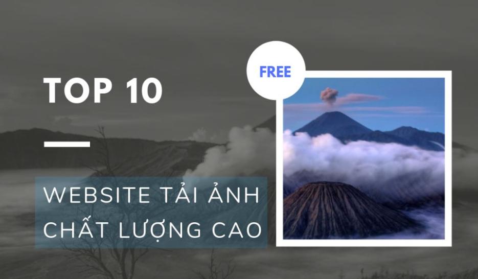 Top 10 website tải ảnh chất lượng cao